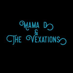 Mama D Vex